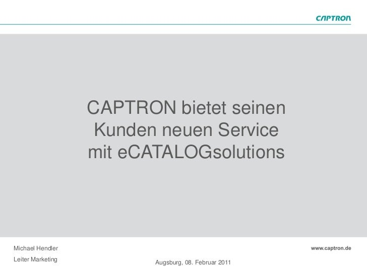 CAPTRON bietet seinen                    Kunden neuen Service                   mit eCATALOGsolutionsMichael HendlerLeiter...