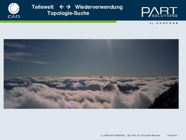 Teilewelt   Wiederverwendung      Topologie-Suche                      (c) 1992-2010 CADENAS | Dipl. Wirt.-Inf. (FH) Dan...