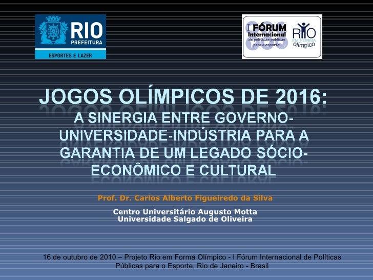 Prof. Dr. Carlos Alberto Figueiredo da Silva Centro Universitário Augusto Motta Universidade Salgado de Oliveira 16 de out...