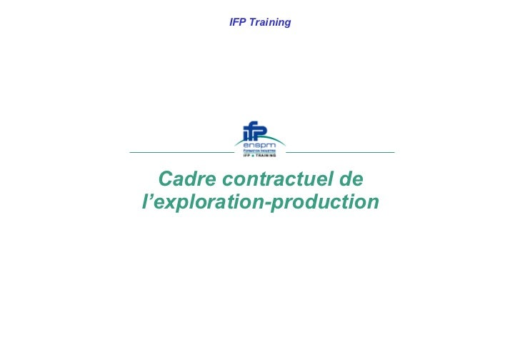 Cadre contractuel de l'exploration-production IFP Training