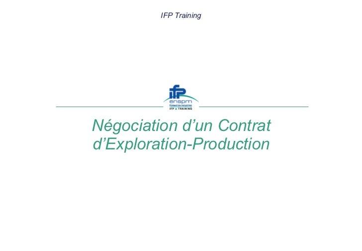 Négociation d'un Contrat d'Exploration-Production IFP Training