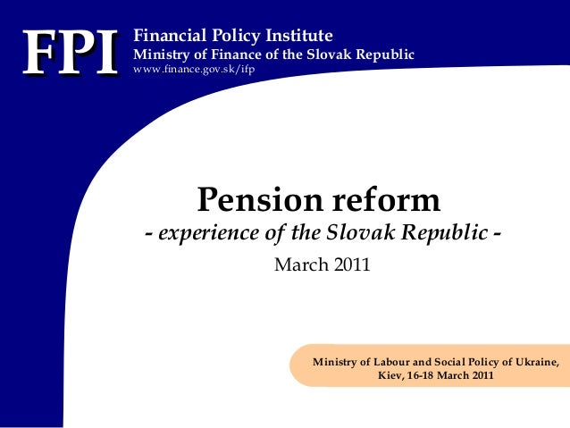 FPIFPI Financial Policy Institute Ministry of Finance of the Slovak Republic www.finance.gov.sk/ifp Pension reform - exper...