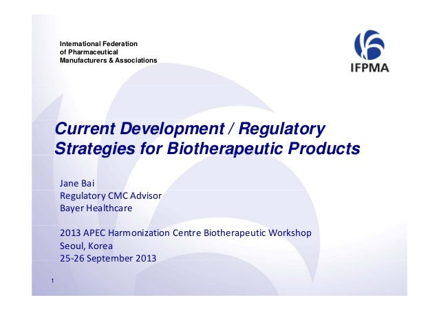 International Federation of Pharmaceutical Manufacturers & Associations Current Development / Regulatory Strategies for Bi...