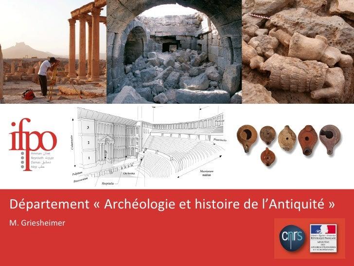 Département «Archéologie et histoire de l'Antiquité» M. Griesheimer