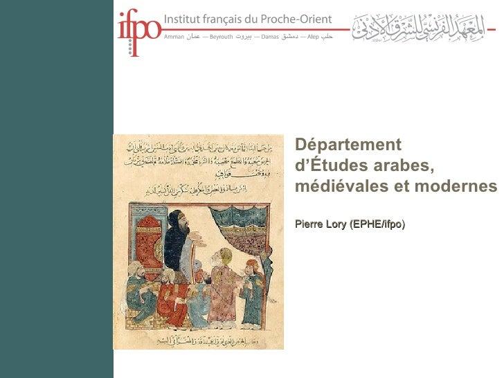 Département  d'Études arabes, médiévales et modernes Pierre Lory (EPHE/ifpo)
