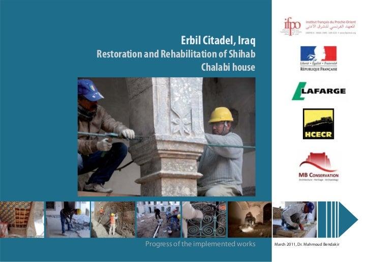 Erbil Citadel, IraqRestoration and Rehabilitation of Shihab                          Chalabi house            Progress of ...