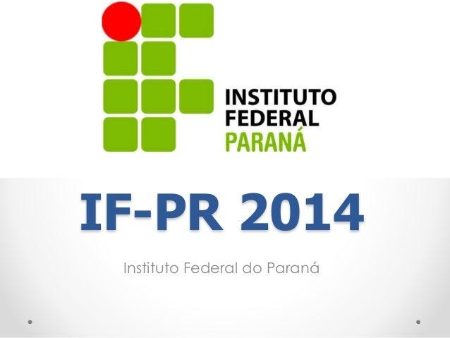 IF-PR 2014  Instituto Federal do Paraná