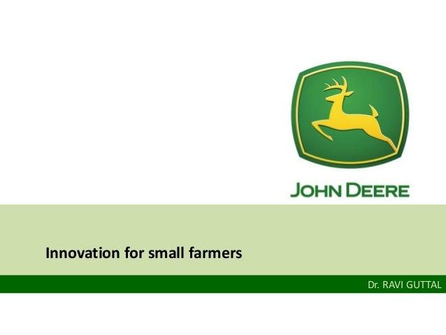 Dr. RAVI GUTTAL Innovation for small farmers