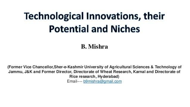 B. Mishra (Former Vice Chancellor,Sher-e-Kashmir University of Agricultural Sciences & Technology of Jammu, J&K and Former...