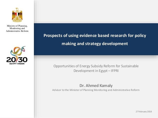 Prospects of using evidence based research for policy making and strategy development Opportunities of Energy Subsidy Refo...