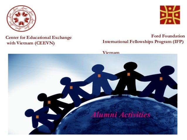 Center for Educational Exchange                              Ford Foundationwith Vietnam (CEEVN)                 Internati...