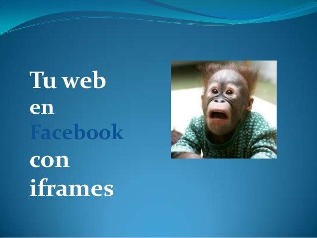 Tu web en Facebook con iframes