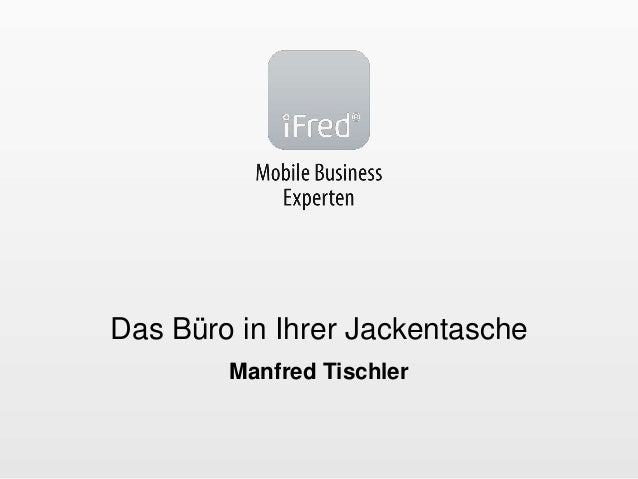 Das Büro in Ihrer Jackentasche Manfred Tischler
