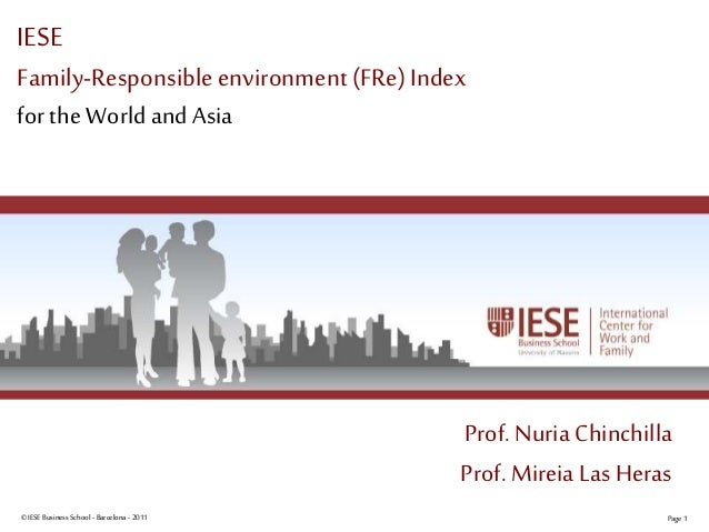 ©IESE Business School -Barcelona -2011 Page 1 IESE Family-Responsible environment(FRe) Index for theWorld and Asia Prof. N...