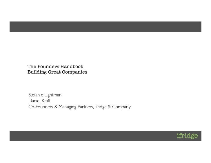 Client: [ifridge]!Project: [ifridge Corporate]!Project Lead: [Daniel Kraft]!            The Founders Handbook            B...