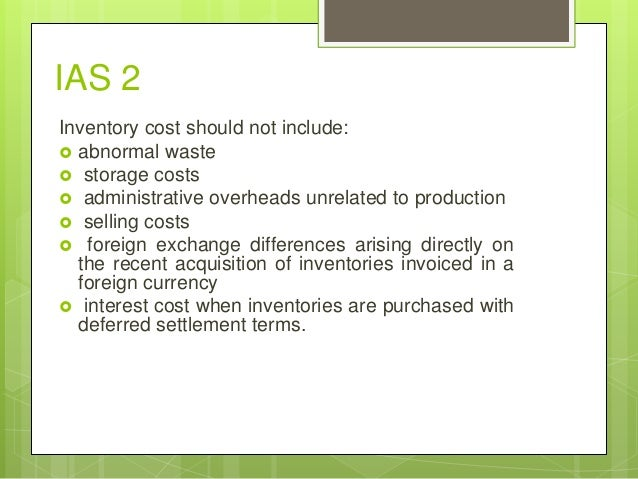 ias 2 Ias 2 - inventories inventories are assets 1 held for sale in the ordinary course of business (finished goods), 2 in the production process for sale in the.