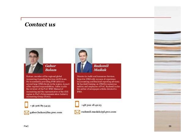PwC Contact us 39 Gabor Balazs Radomił Maślak Partner, member of the regional global Accounting Consulting Services (ACS) ...