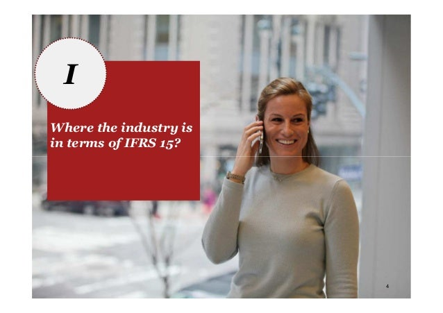 PwC 4 I Where the industry is in terms of IFRS 15?