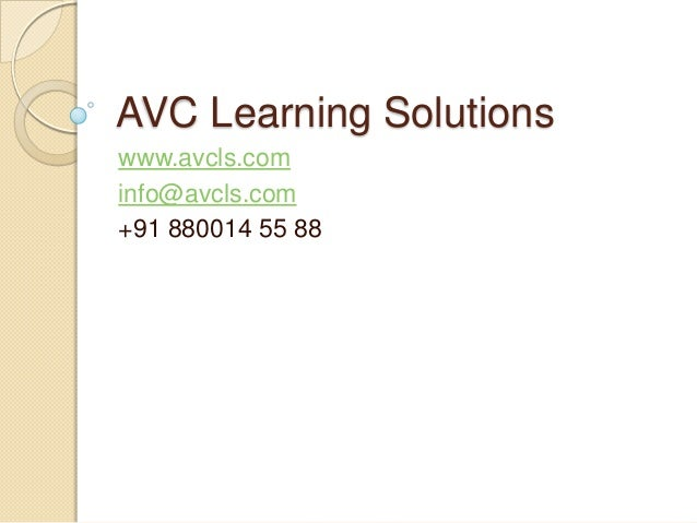 AVC Learning Solutionswww.avcls.cominfo@avcls.com+91 880014 55 88