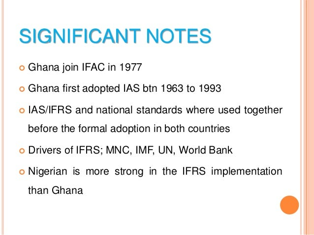 ifrs implementation in nigeria Mandatory adoption of ifrs adoption in nigeria, in view of the many challenges associated with such adoption the remainder of this paper is organized as follows: hypothesis, literature review,approaches to harmonization and roadmap of ifrs implementation in nigeria, questionnaire analysis.