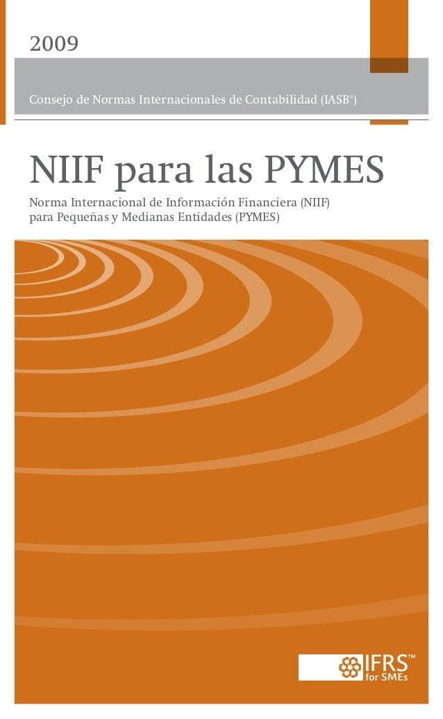 2009NIIFparalasPYMES2009Consejo de Normas Internacionales de Contabilidad (IASB®)Cubierta impresa en papel 100 por cien re...