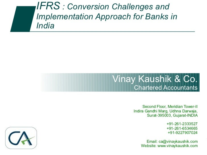 IFRS : Conversion Challenges and        1       Implementation Approach for Banks in                India                 ...
