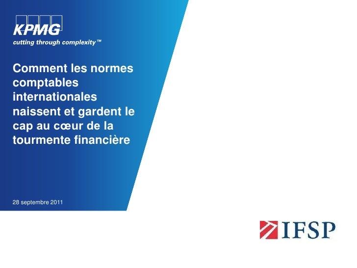 Comment les normes comptables internationales naissent et gardent le cap au cœur de la tourmente financière<br />28 septem...