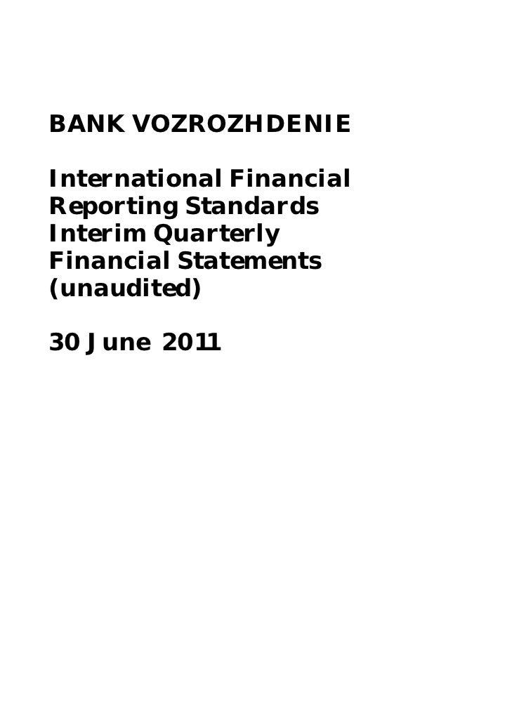 BANK VOZROZHDENIEInternational FinancialReporting StandardsInterim QuarterlyFinancial Statements(unaudited)30 June 2011