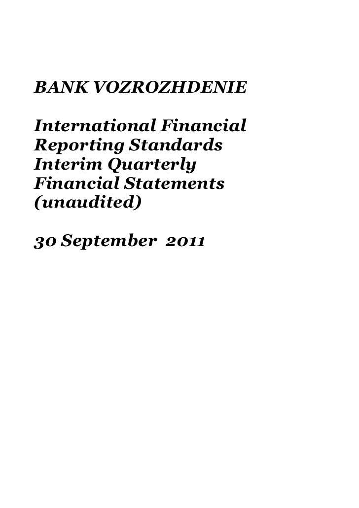 BANK VOZROZHDENIEInternational FinancialReporting StandardsInterim QuarterlyFinancial Statements(unaudited)30 September 2011