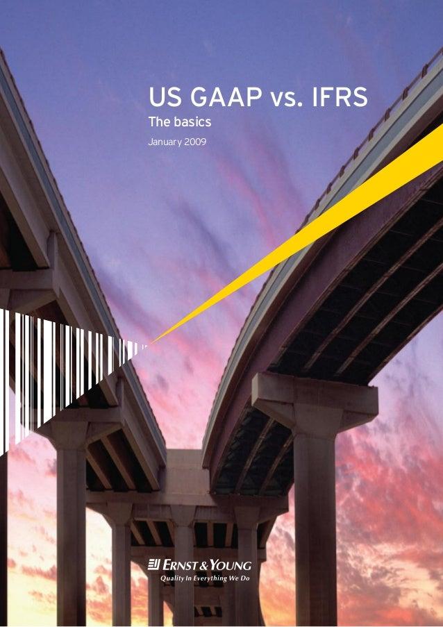US GAAP vs. IFRSThe basicsJanuary 2009