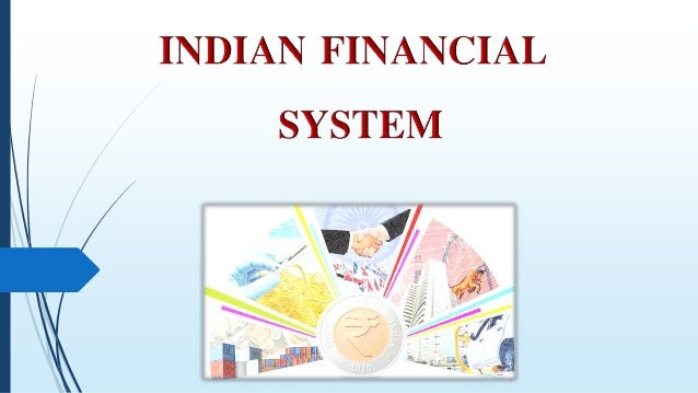 indian financial system Financial services are concerned with the design and delivery of financial instruments, advisory services to individuals and businesses within the area of banking and related institutions, personal financial planning, leasing, investment, assets, insurance etc.
