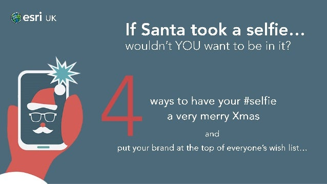 éÊNesrí UK o If Santa took a selfle. .. wouldn't YOU want to be in it?   *E        ways to have your #se| fie a very merry...