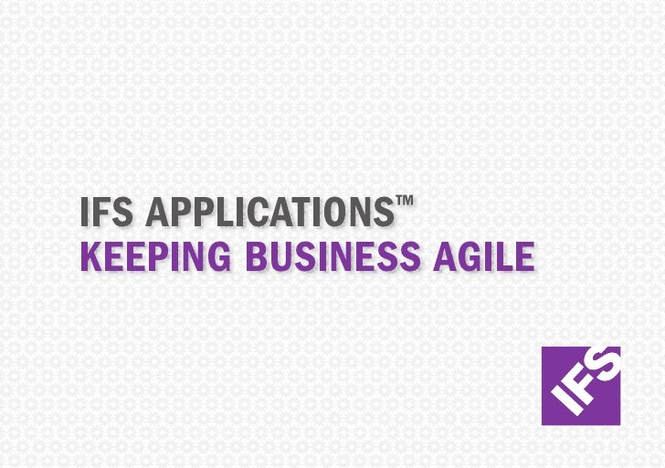 IFS Applications™Keeping business agile