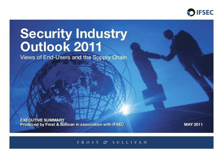1   Security Industry Outlook 2011    Security Industry    Outlook 2011    Views of End-Users and the Supply Chain    ExEc...