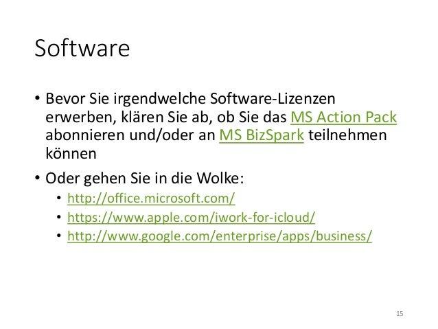 Software  • Bevor Sie irgendwelche Software-Lizenzen  erwerben, klären Sie ab, ob Sie das MS Action Pack  abonnieren und/o...