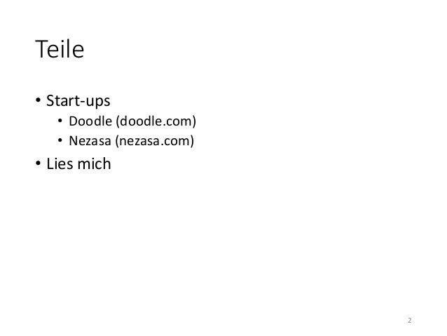 Teile  • Start-ups  • Doodle (doodle.com)  • Nezasa (nezasa.com)  • Lies mich  2