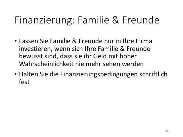 Finanzierung: Familie & Freunde  • Lassen Sie Familie & Freunde nur in Ihre Firma  investieren, wenn sich Ihre Familie & F...