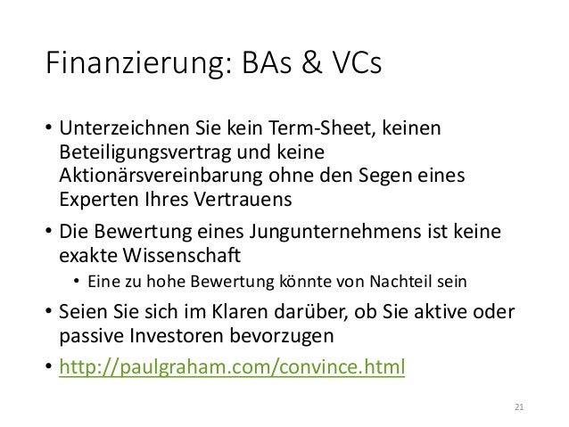 Finanzierung: BAs & VCs  • Unterzeichnen Sie kein Term-Sheet, keinen  Beteiligungsvertrag und keine  Aktionärsvereinbarung...