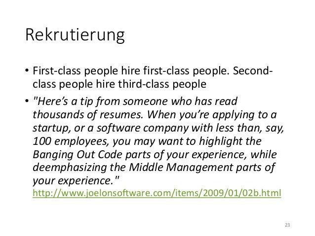 """Rekrutierung  • First-class people hire first-class people. Second-class  people hire third-class people  • """"Here's a tip ..."""