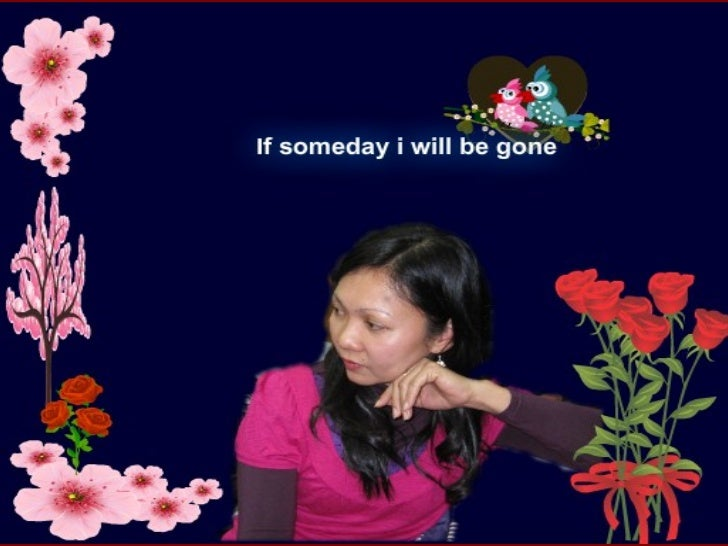 If someday i will be gone
