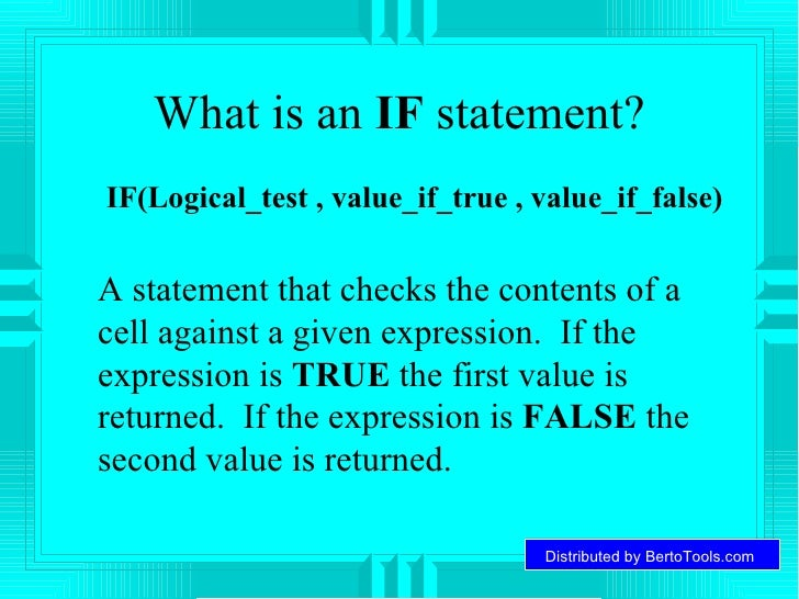 What is an  IF  statement? <ul><li>IF(Logical_test , value_if_true , value_if_false) </li></ul><ul><li>A statement that ch...