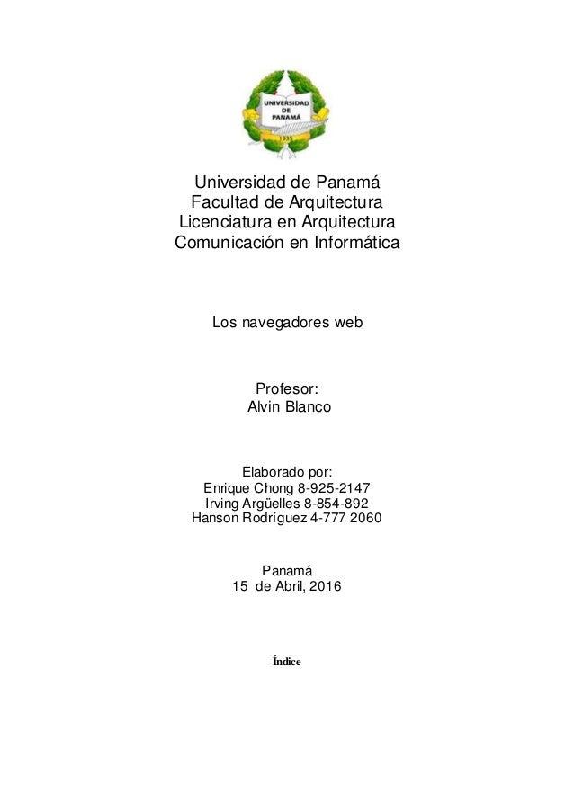 Universidad de Panamá Facultad de Arquitectura Licenciatura en Arquitectura Comunicación en Informática Los navegadores we...