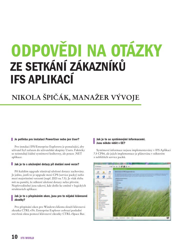 odpovědi na otázky ze setkání zákazníků ifs aplikací nikola ŠPičák, manažer vývoJe       je potřeba pro instalaci poweruse...