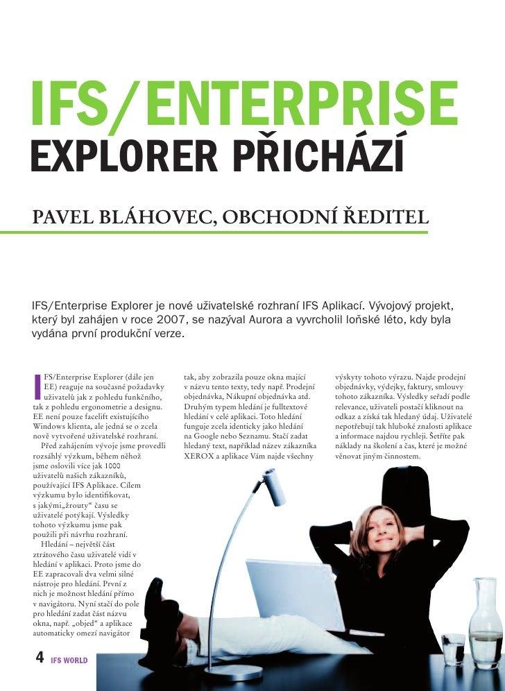 ifs/enterprise explorer přichází Pavel Bláhovec, oBchodní ředitel    IFS/Enterprise Explorer je nové uživatelské rozhraní ...