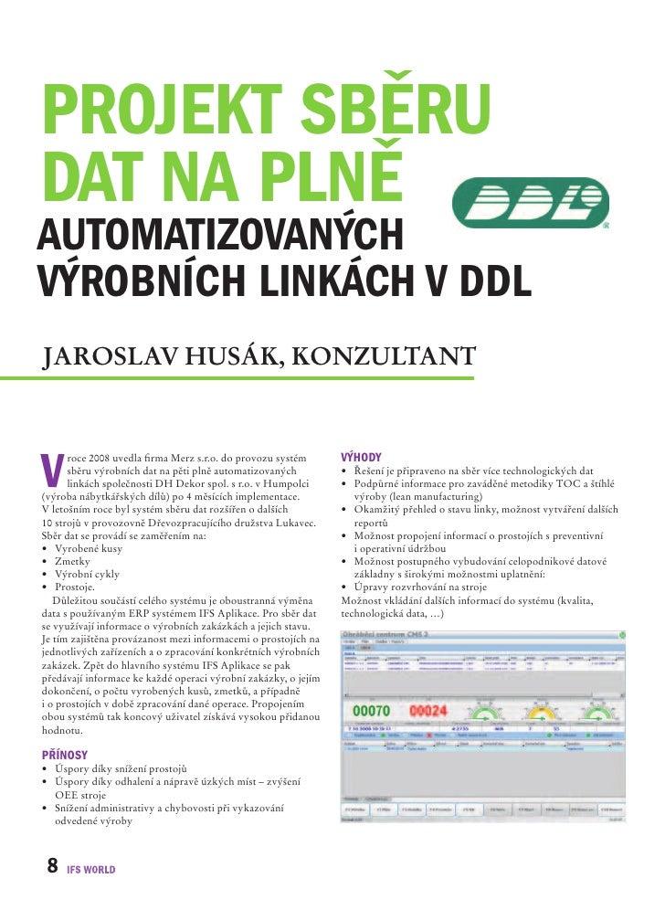 projekt sBěru dat na plně automatizovaných výroBních linkách v ddl Jaroslav husák, konzultant    v       roce 2008 uvedla ...