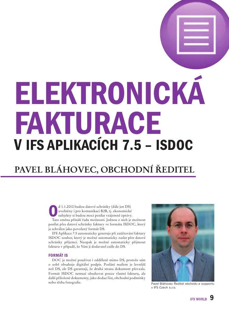 elektronická fakturaceisdoc v ifs aplikacích 7.5 – Pavel Bláhovec, oBchodní ředitel           o              d 1.1.2010 bu...
