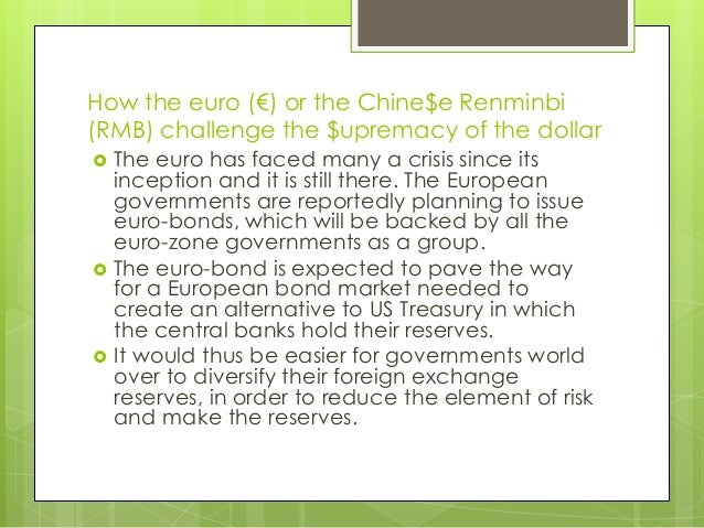 Contd.  Chinese RMB   China is also reported to be moving rapidly towards  internationalisation of its currency.   About...