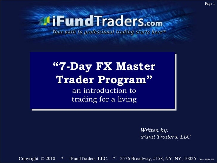 """Page 1              """"7-Day FX Master               Trader Program""""                       an introduction to               ..."""