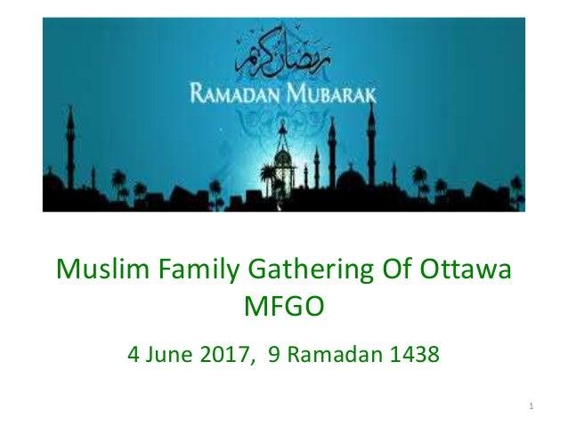 Muslim Family Gathering Of Ottawa MFGO 4 June 2017, 9 Ramadan 1438 1