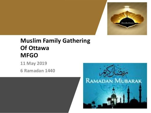 Muslim Family Gathering Of Ottawa MFGO 11 May 2019 6 Ramadan 1440